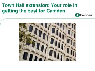 Town Hall extension: Your role in getting the best for Camden