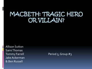 Macbeth: Tragic Hero Or Villain?