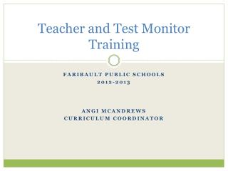 Teacher and Test Monitor Training