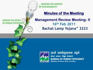 "Minutes of the Meeting Management Review Meeting- II 16 th  Feb 2011 "" Bachat Lamp Yojana"" 3223"