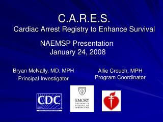 C.A.R.E.S.  Cardiac Arrest Registry to Enhance Survival