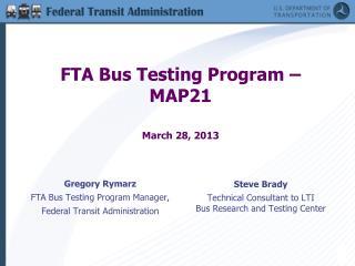 FTA Bus Testing Program � MAP21  March 28, 2013