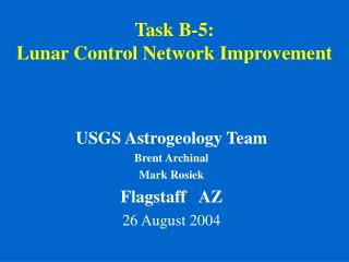 Task B-5: Lunar Control Network Improvement