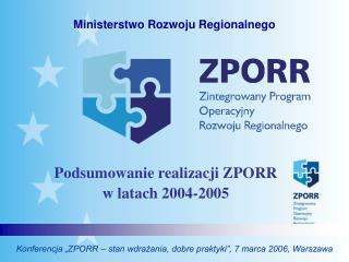 Podsumowanie realizacji ZPORR w latach 2004-2005