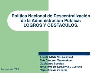 Pol tica Nacional de Descentralizaci n de la Administraci n P blica: LOGROS Y OBSTACULOS.