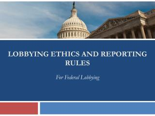 Lobbying Ethics and Reporting Rules