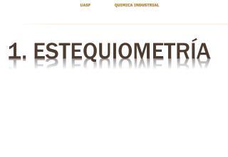 1.  Estequiometría