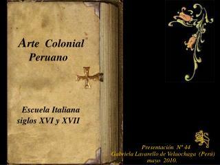 A rte  Colonial     Peruano