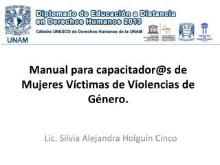 Manual para  capacitador@s  de Mujeres Víctimas de Violencias de Género.