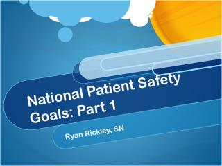 National Patient Safety Goals: Part 1