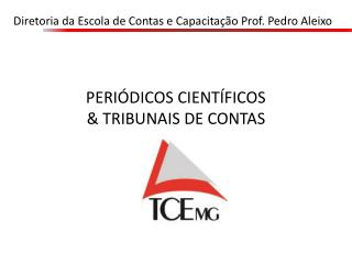PERI�DICOS CIENT�FICOS & TRIBUNAIS DE CONTAS