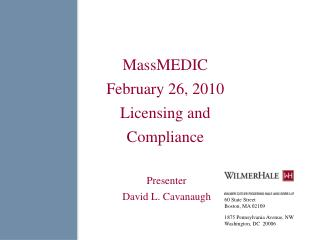 MassMEDIC February 26, 2010 Licensing and Compliance   Presenter  David L. Cavanaugh