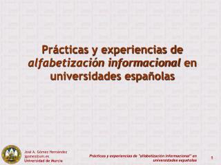 Prácticas y experiencias de  alfabetización informacional  en universidades españolas