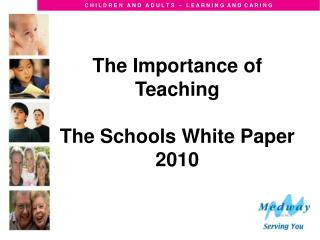 The Importance of Teaching The Schools White Paper 2010