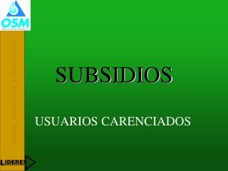 SUBSIDIOS