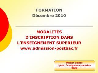 FORMATION Décembre 2010 MODALITES  D'INSCRIPTION DANS  L'ENSEIGNEMENT SUPERIEUR