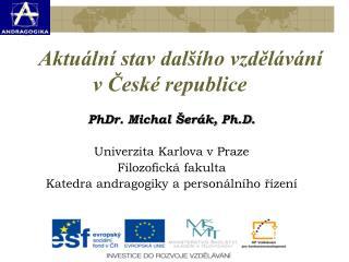 Aktuální stav dalšího vzdělávání    v České republice