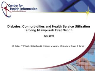 Diabetes, Co-morbidities and Health Service Utilization  among Miawpukek First Nation June 2008