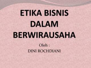 ETIKA BISNIS DALAM BERWIRAUSAHA