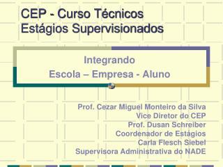 CEP - Curso Técnicos Estágios Supervisionados