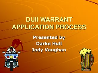 DUII WARRANT APPLICATION PROCESS