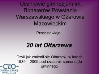Uczniowie gimnazjum im. Bohaterów Powstania Warszawskiego w Ożarowie Mazowieckim