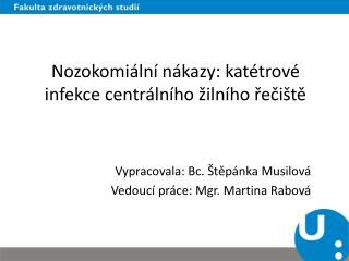 Nozokomiální  nákazy: katétrové infekce centrálního žilního řečiště