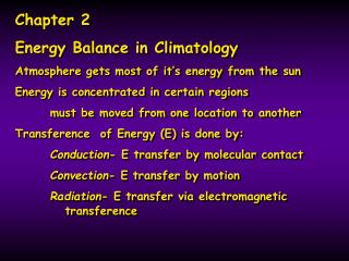 Chapter 2  Energy Balance in Climatology Atmosphere gets most of it's energy from the sun