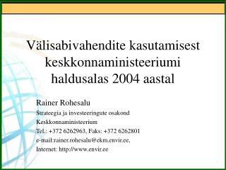 Välisabivahendite kasutamisest keskkonnaministeeriumi haldusalas 2004 aastal