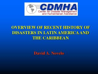 OVERVIEW OF RECENT HISTORY OF DISASTERS IN LATIN AMERICA AND THE CARIBBEAN