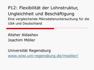 Alisher Aldashev  Joachim Möller Universität Regensburg  wiwi.uni-regensburg.de/moeller/