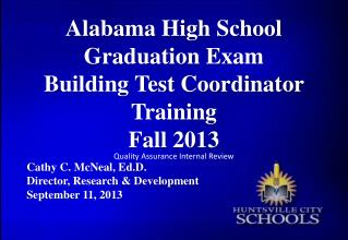 Alabama High School Graduation Exam  Building Test Coordinator Training  Fall 2013