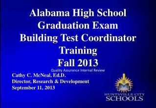 Alabama High School Graduation Exam  Building Test Coordinator Training  Fall 2013