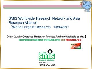 SMIS Worldwide Research Network and Asia Research Alliance ( World Largest Research Network )