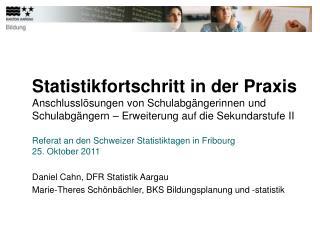 Referat an den Schweizer Statistiktagen in Fribourg 25. Oktober 2011