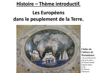 Histoire – Thème introductif. Les Européens dans le peuplement de la Terre.