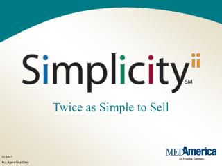 Twice as Simple to Sell