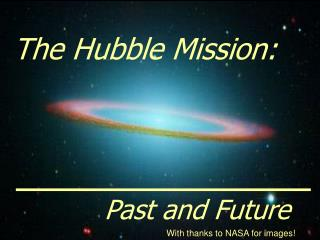 The Hubble Mission: