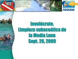 Involúcrate, Limpieza subacuática de la Media Luna Sept.  26,  2009