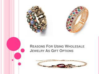 Reasons For Using Wholesale Jewelry As Gift Options
