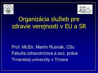 Organizácia  služieb pre zdravie verejnosti v EU a SR