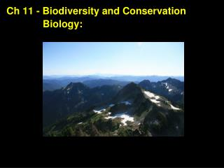 Ch 11 - Biodiversity and Conservation 	  	     Biology: