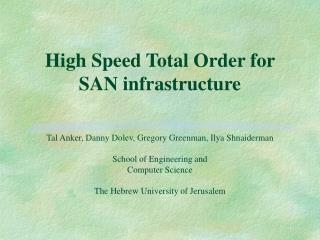 High Speed Total Order for SAN infrastructure