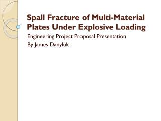 Spall Fracture of Multi-Material Plates Under Explosive Loading