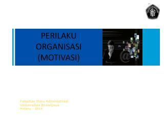 PERILAKU ORGANISASI (MOTIVASI)