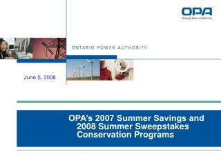 OPA's 2007 Summer Savings and 2008 Summer Sweepstakes Conservation Programs
