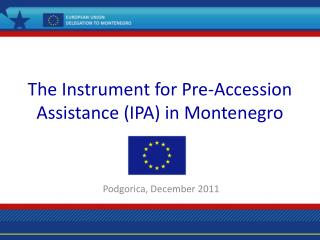The Instrument for Pre-Accession Assistance IPA in Montenegro