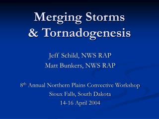 Merging Storms & Tornadogenesis