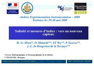 Ateliers Expérimentation Instrumentation – 2008 Toulouse les 29-30 mai 2008