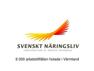 6 000 arbetstillfällen hotade i Värmland